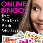 Online Bingo the 'Perfect Pick Me Up'